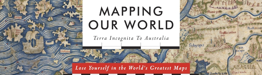 Mapping Our World: Terra Incognita to Australia
